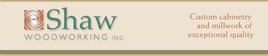 Shaw Woodworking Inc. - Custom cabinetry and millwork of exceptional quality